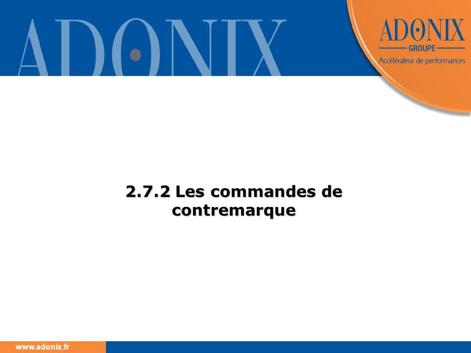 www.adonix.fr 2.7.2 Les commandes de contremarque