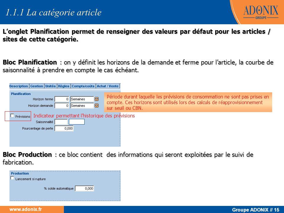 Groupe ADONIX // 15 www.adonix.fr Longlet Planification permet de renseigner des valeurs par défaut pour les articles / sites de cette catégorie. Long