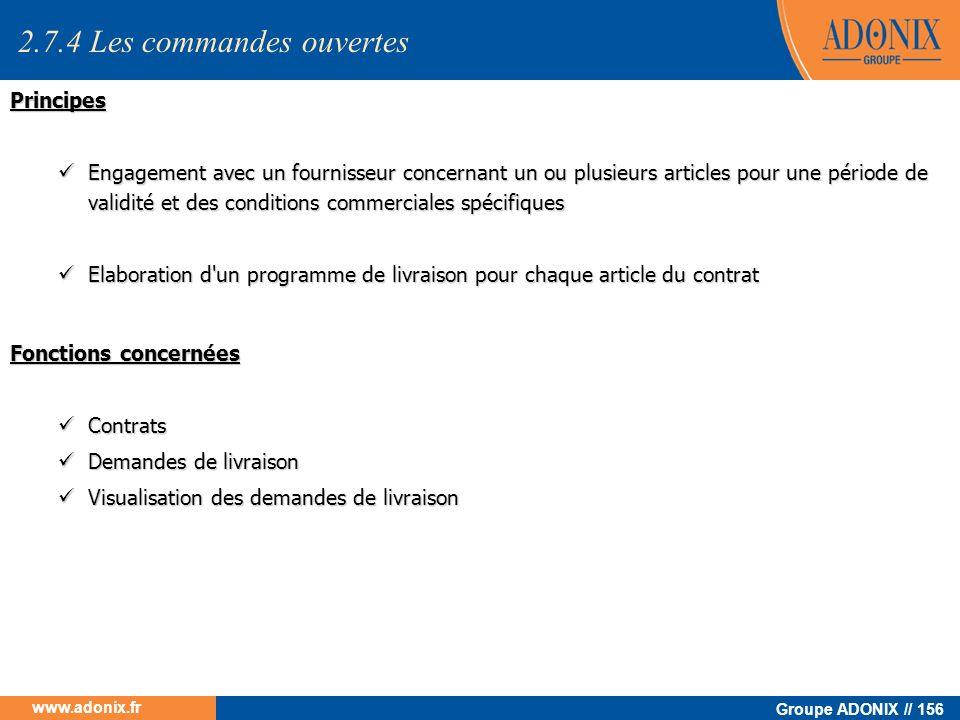 Groupe ADONIX // 156 www.adonix.fr Principes Engagement avec un fournisseur concernant un ou plusieurs articles pour une période de validité et des co