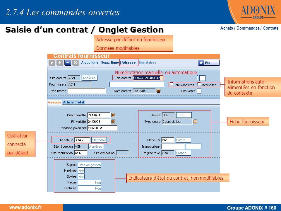 Groupe ADONIX // 160 www.adonix.fr Achats / Commandes / Contrats Informations auto- alimentées en fonction du contexte Fiche fournisseur Indicateurs d