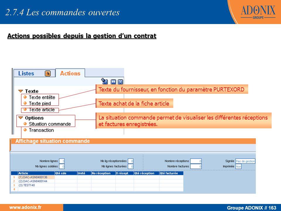 Groupe ADONIX // 163 www.adonix.fr Actions possibles depuis la gestion dun contrat La situation commande permet de visualiser les différentes réceptio