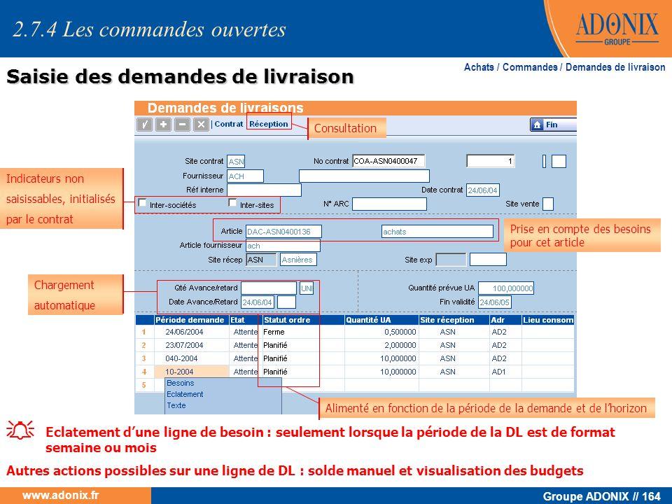 Groupe ADONIX // 164 www.adonix.fr Achats / Commandes / Demandes de livraison Indicateurs non saisissables, initialisés par le contrat Prise en compte