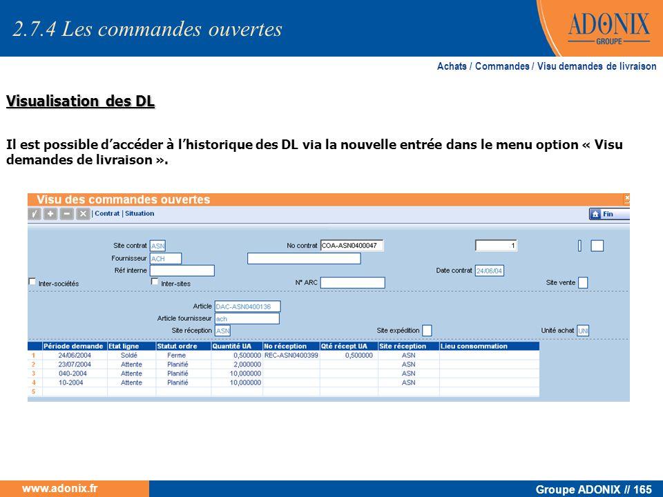 Groupe ADONIX // 165 www.adonix.fr Visualisation des DL Achats / Commandes / Visu demandes de livraison 2.7.4 Les commandes ouvertes Il est possible d