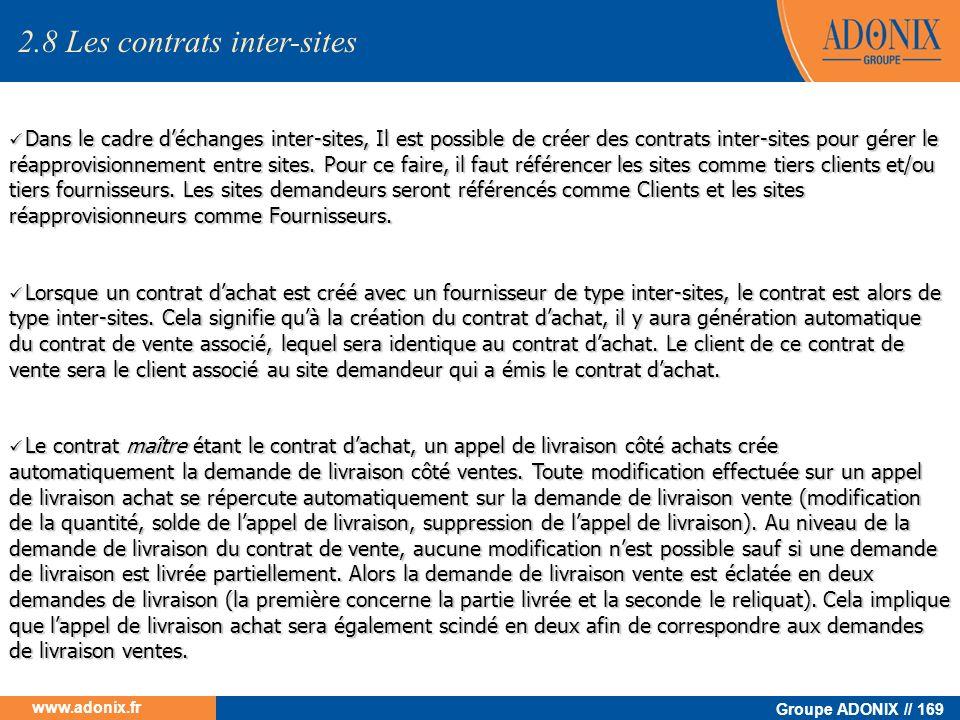 Groupe ADONIX // 169 www.adonix.fr 2.8 Les contrats inter-sites Dans le cadre déchanges inter-sites, Il est possible de créer des contrats inter-sites