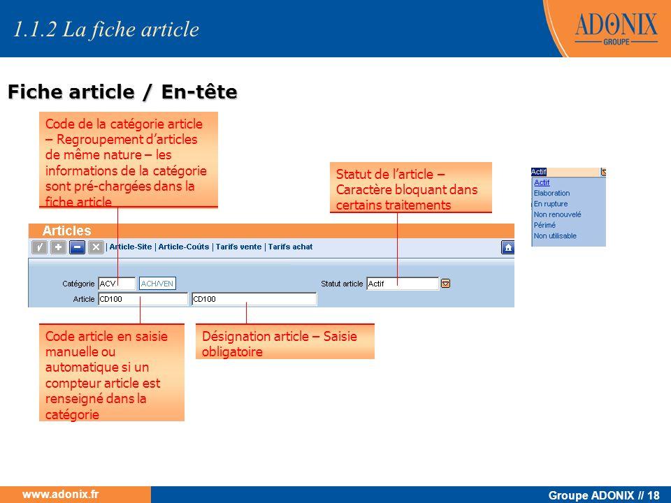 Groupe ADONIX // 18 www.adonix.fr Fiche article / En-tête Code de la catégorie article – Regroupement darticles de même nature – les informations de l