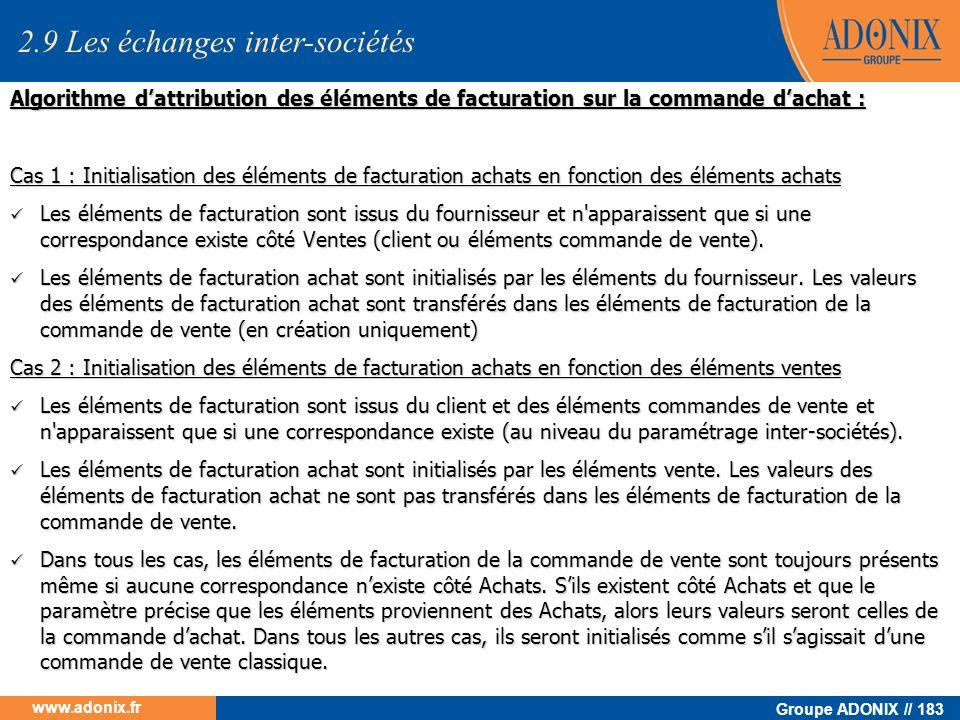 Groupe ADONIX // 183 www.adonix.fr Algorithme dattribution des éléments de facturation sur la commande dachat : Cas 1 : Initialisation des éléments de