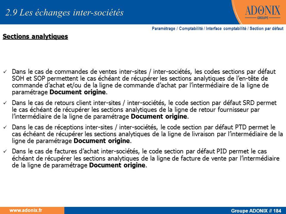 Groupe ADONIX // 184 www.adonix.fr Sections analytiques Dans le cas de commandes de ventes inter-sites / inter-sociétés, les codes sections par défaut