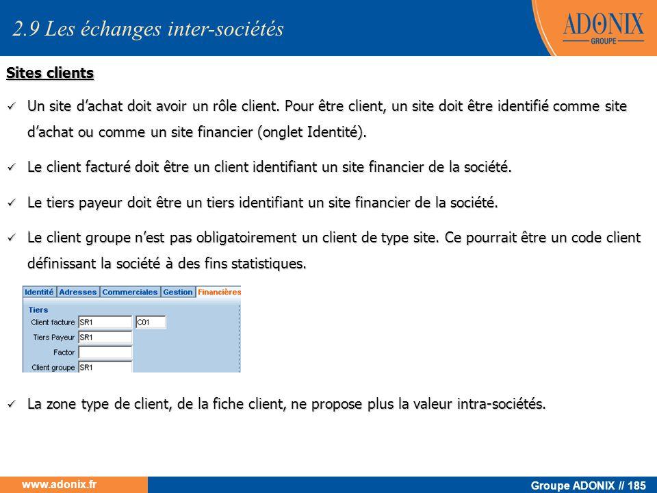 Groupe ADONIX // 185 www.adonix.fr Un site dachat doit avoir un rôle client. Pour être client, un site doit être identifié comme site dachat ou comme