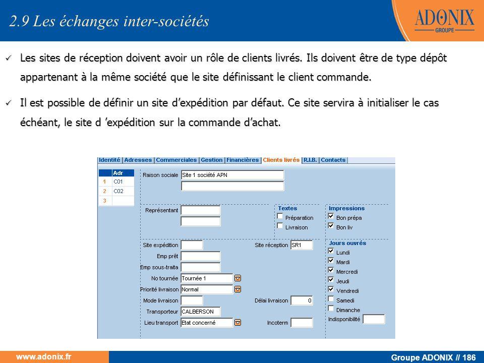 Groupe ADONIX // 186 www.adonix.fr Les sites de réception doivent avoir un rôle de clients livrés. Ils doivent être de type dépôt appartenant à la mêm