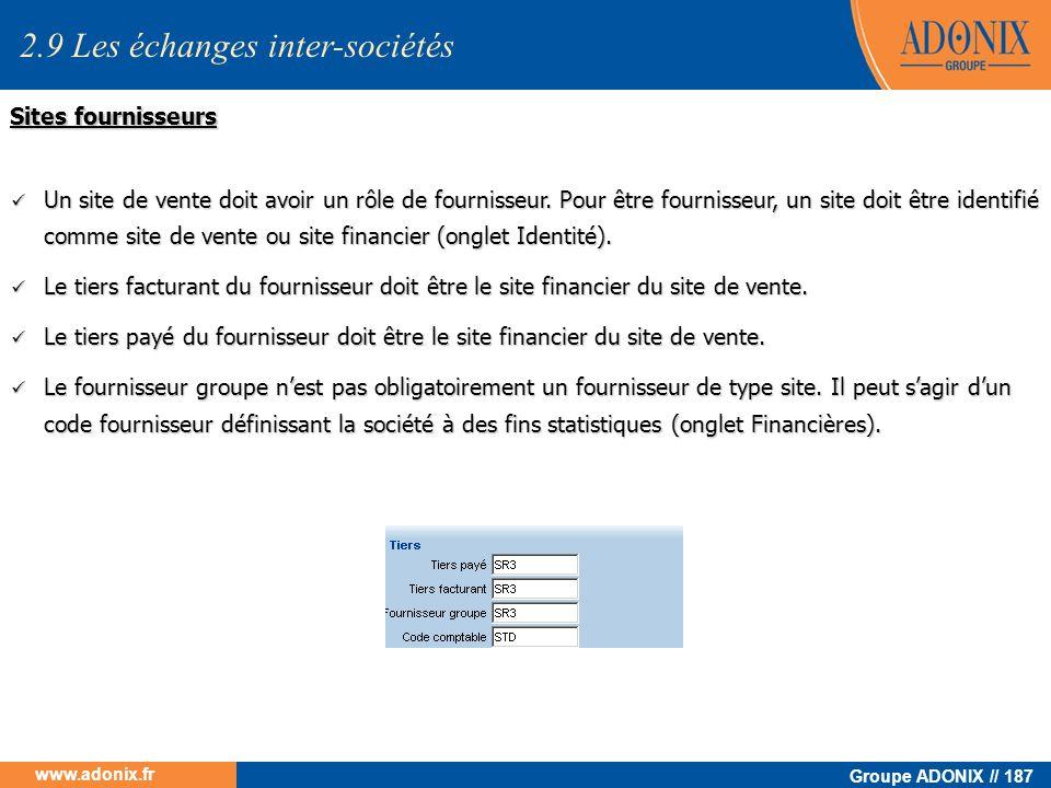 Groupe ADONIX // 187 www.adonix.fr Un site de vente doit avoir un rôle de fournisseur. Pour être fournisseur, un site doit être identifié comme site d