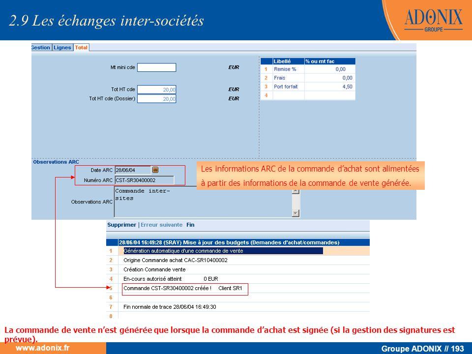 Groupe ADONIX // 193 www.adonix.fr Les informations ARC de la commande dachat sont alimentées à partir des informations de la commande de vente généré