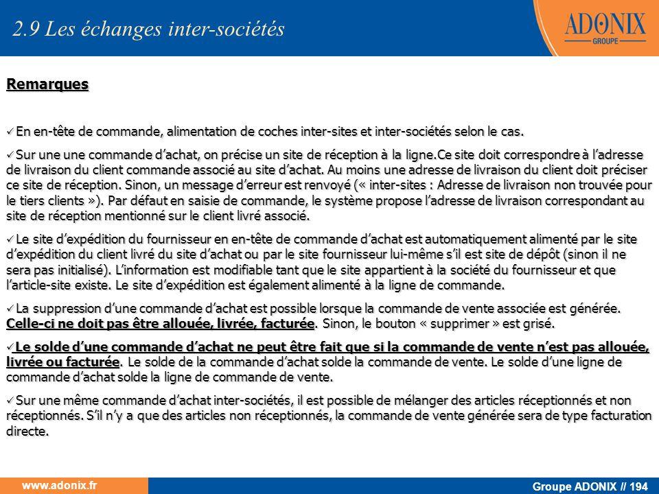 Groupe ADONIX // 194 www.adonix.fr Remarques En en-tête de commande, alimentation de coches inter-sites et inter-sociétés selon le cas. En en-tête de
