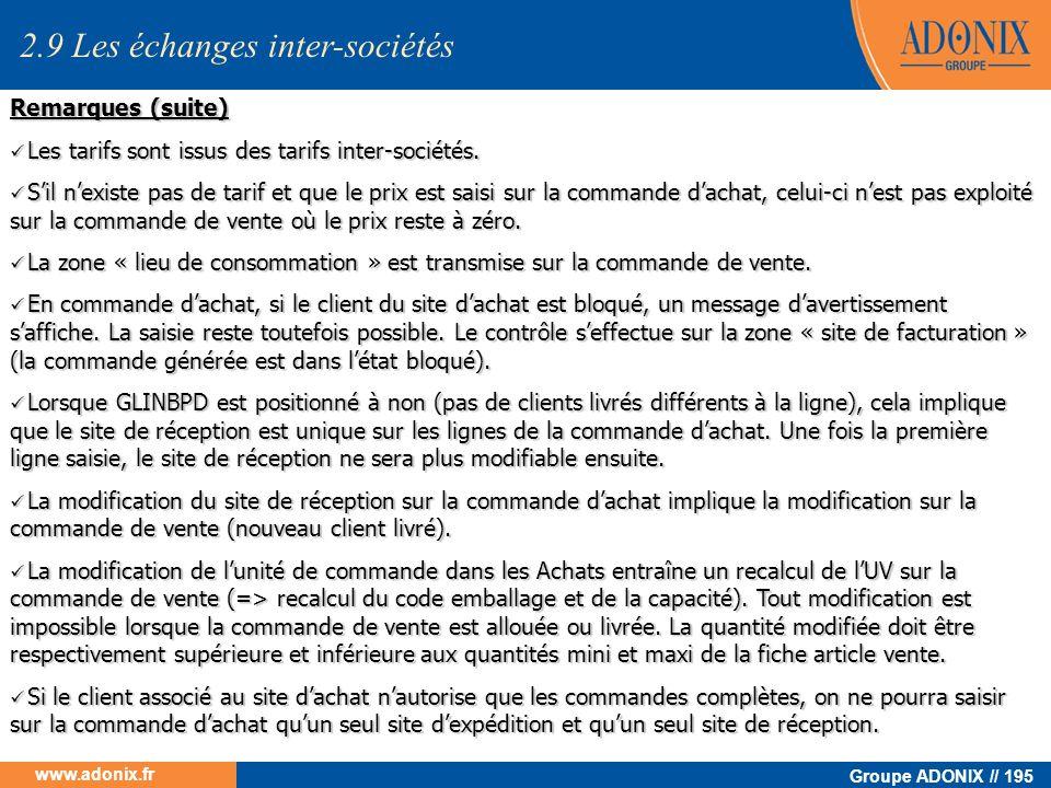 Groupe ADONIX // 195 www.adonix.fr Remarques (suite) Les tarifs sont issus des tarifs inter-sociétés. Les tarifs sont issus des tarifs inter-sociétés.