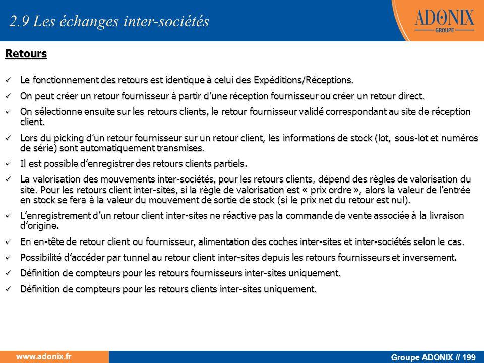 Groupe ADONIX // 199 www.adonix.fr Retours Le fonctionnement des retours est identique à celui des Expéditions/Réceptions. Le fonctionnement des retou