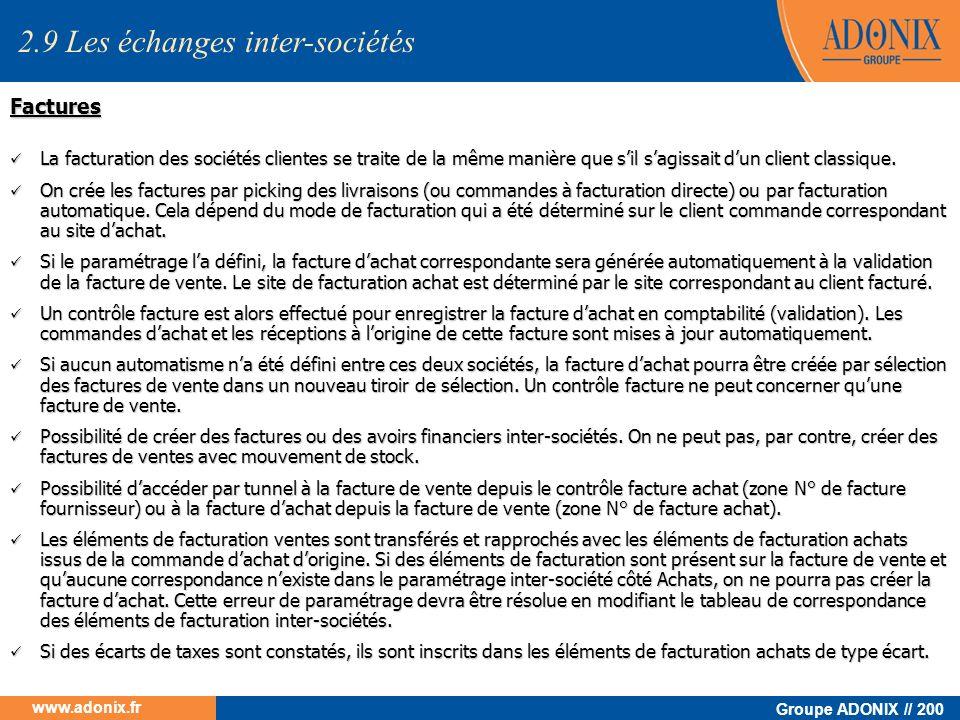 Groupe ADONIX // 200 www.adonix.fr Factures La facturation des sociétés clientes se traite de la même manière que sil sagissait dun client classique.