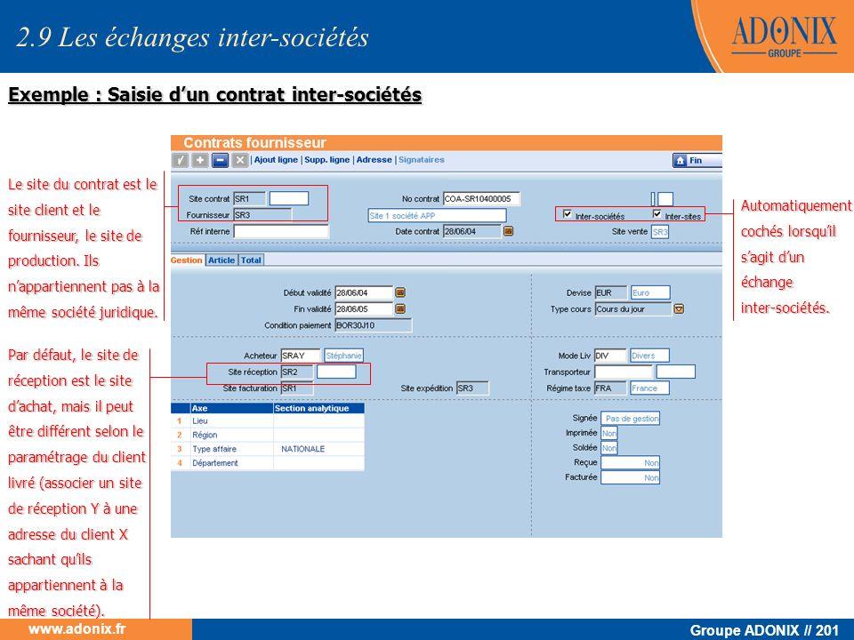 Groupe ADONIX // 201 www.adonix.fr Le site du contrat est le site client et le fournisseur, le site de production. Ils nappartiennent pas à la même so