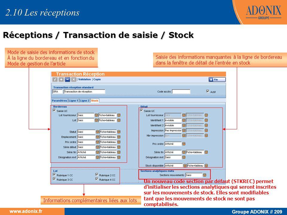 Groupe ADONIX // 209 www.adonix.fr Mode de saisie des informations de stock À la ligne du bordereau et en fonction du Mode de gestion de larticle Info