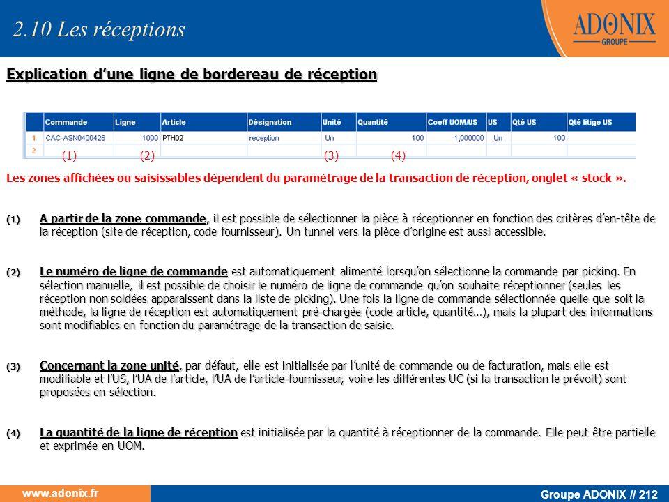 Groupe ADONIX // 212 www.adonix.fr Les zones affichées ou saisissables dépendent du paramétrage de la transaction de réception, onglet « stock ». (1)