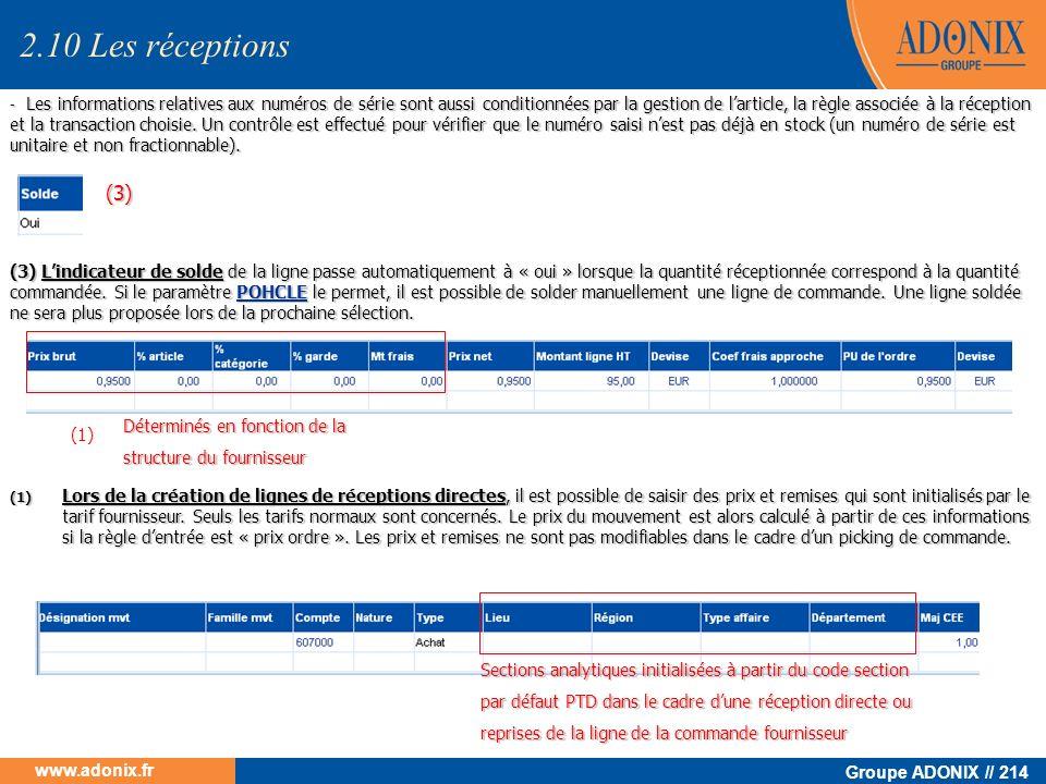 Groupe ADONIX // 214 www.adonix.fr (1) Lors de la création de lignes de réceptions directes, il est possible de saisir des prix et remises qui sont in