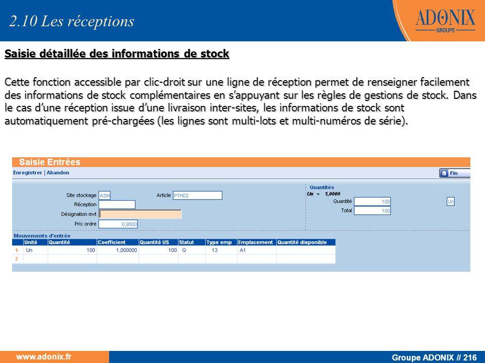 Groupe ADONIX // 216 www.adonix.fr Saisie détaillée des informations de stock Cette fonction accessible par clic-droit sur une ligne de réception perm
