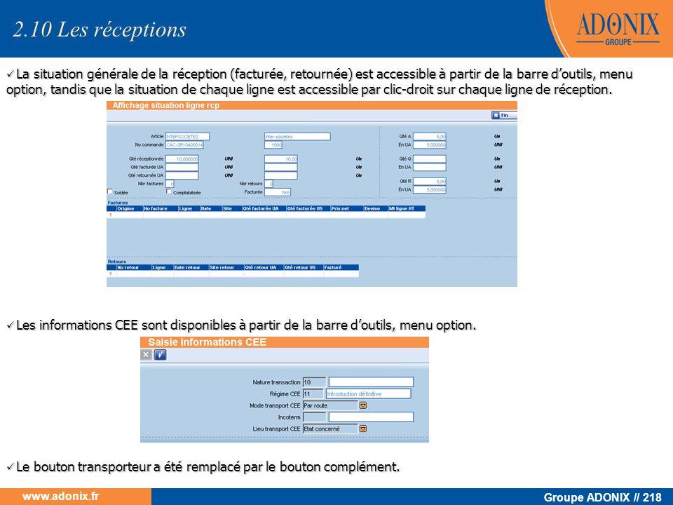 Groupe ADONIX // 218 www.adonix.fr La situation générale de la réception (facturée, retournée) est accessible à partir de la barre doutils, menu optio