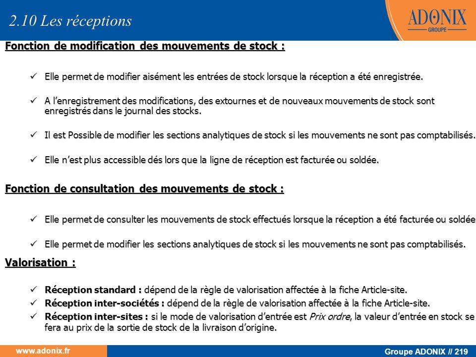 Groupe ADONIX // 219 www.adonix.fr Fonction de modification des mouvements de stock : Elle permet de modifier aisément les entrées de stock lorsque la