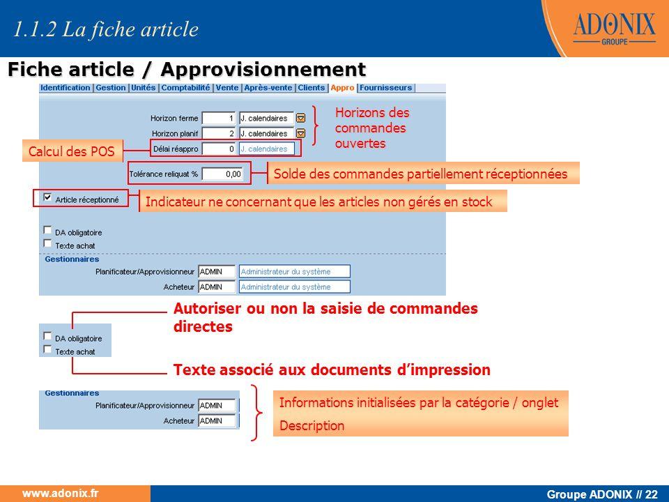 Groupe ADONIX // 22 www.adonix.fr Horizons des commandes ouvertes Calcul des POS Solde des commandes partiellement réceptionnées Informations initiali