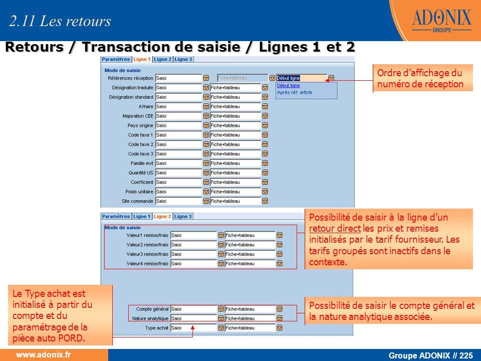 Groupe ADONIX // 225 www.adonix.fr Possibilité de saisir le compte général et la nature analytique associée. Le Type achat est initialisé à partir du