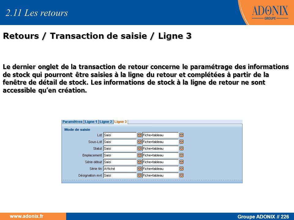 Groupe ADONIX // 226 www.adonix.fr Le dernier onglet de la transaction de retour concerne le paramétrage des informations de stock qui pourront être s