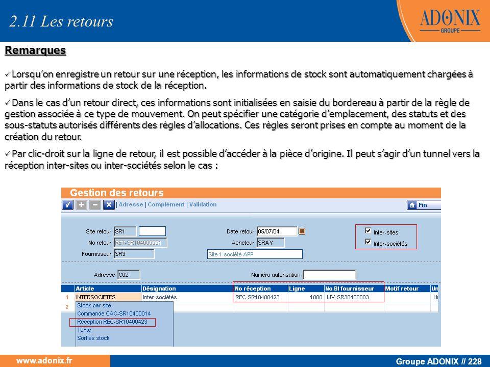 Groupe ADONIX // 228 www.adonix.fr Lorsquon enregistre un retour sur une réception, les informations de stock sont automatiquement chargées à partir d