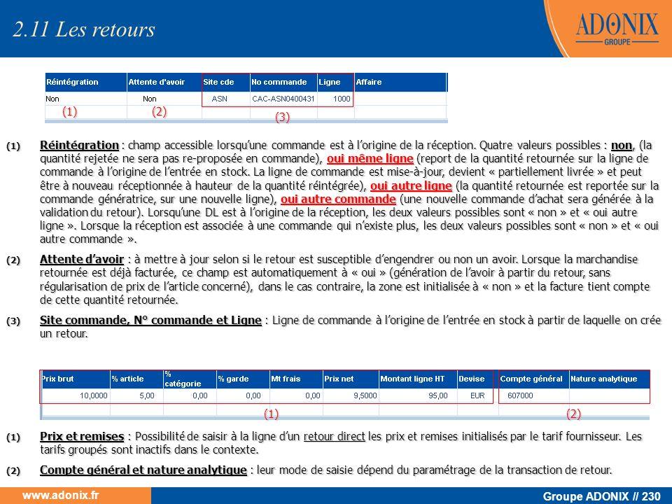 Groupe ADONIX // 230 www.adonix.fr (1) Réintégration : champ accessible lorsquune commande est à lorigine de la réception. Quatre valeurs possibles :