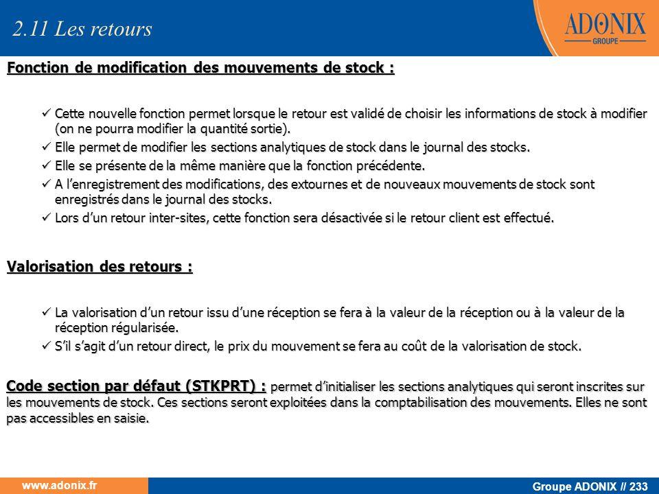 Groupe ADONIX // 233 www.adonix.fr Fonction de modification des mouvements de stock : Cette nouvelle fonction permet lorsque le retour est validé de c