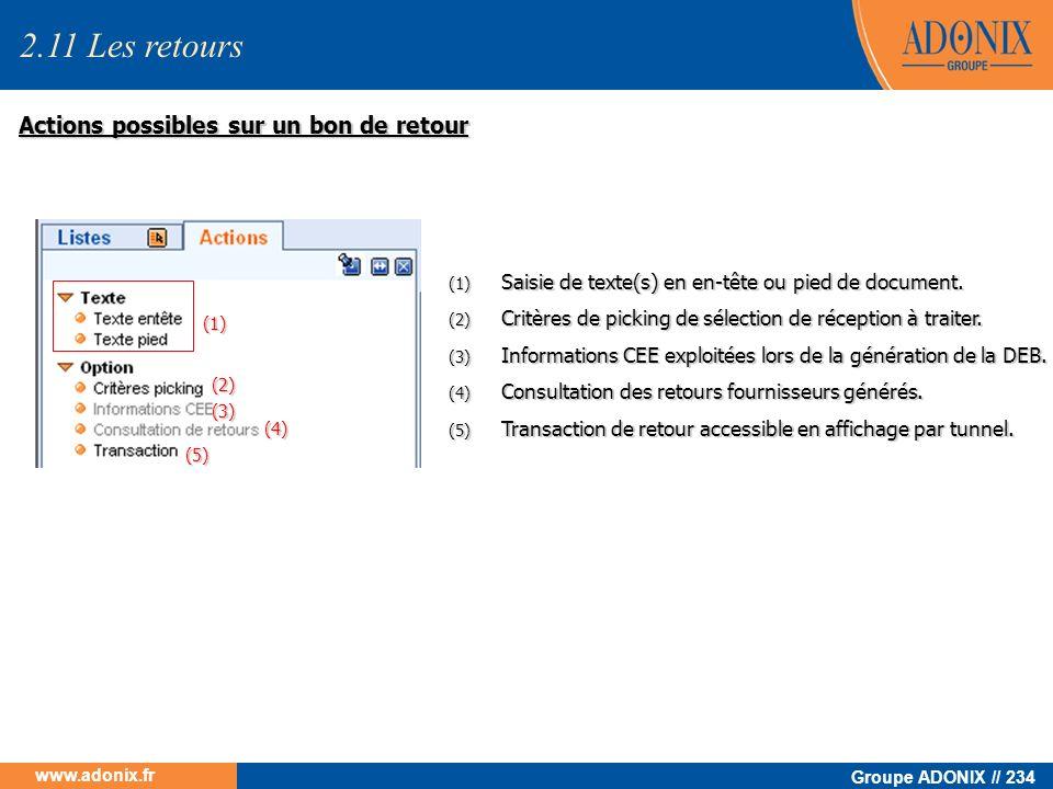 Groupe ADONIX // 234 www.adonix.fr Actions possibles sur un bon de retour (1) (2) (3) (4) (5) (1) Saisie de texte(s) en en-tête ou pied de document. (