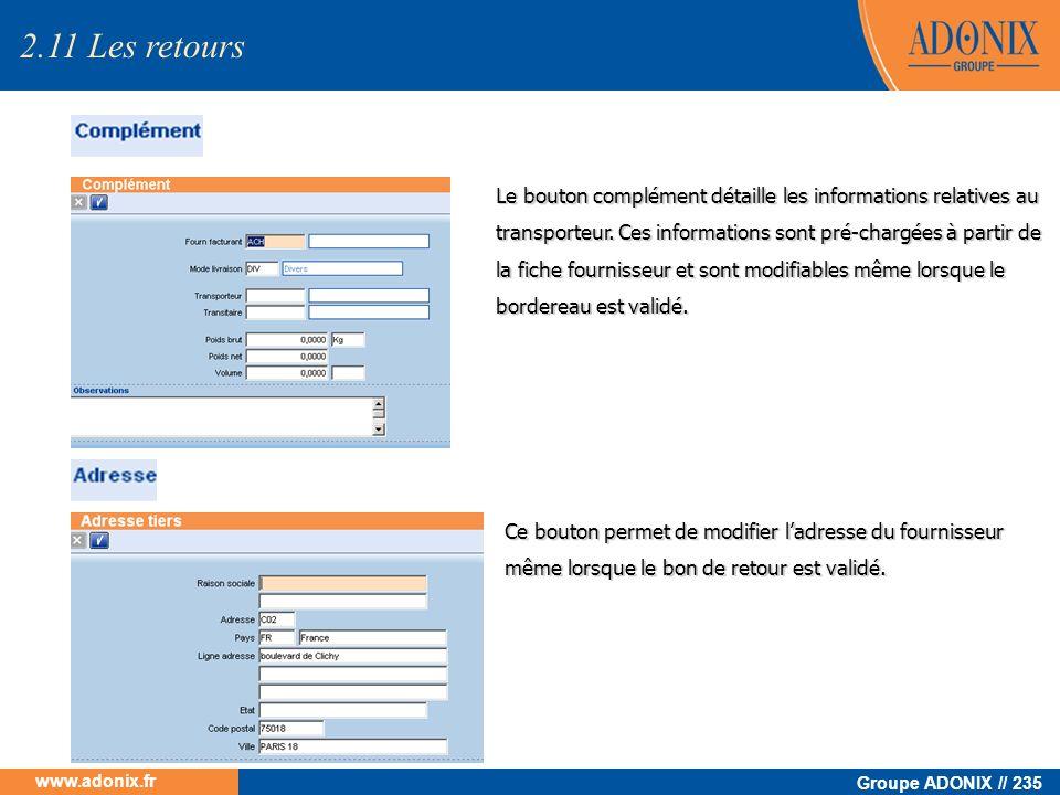 Groupe ADONIX // 235 www.adonix.fr Le bouton complément détaille les informations relatives au transporteur. Ces informations sont pré-chargées à part