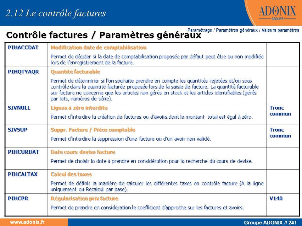 Groupe ADONIX // 241 www.adonix.fr Contrôle factures / Paramètres généraux Contrôle factures / Paramètres généraux Paramétrage / Paramètres généraux /