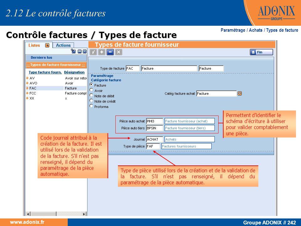 Groupe ADONIX // 242 www.adonix.fr Permettent didentifier le schéma d'écriture à utiliser pour valider comptablement une pièce. 2.12 Le contrôle factu