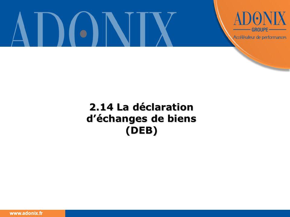 www.adonix.fr 2.14 La déclaration déchanges de biens (DEB)