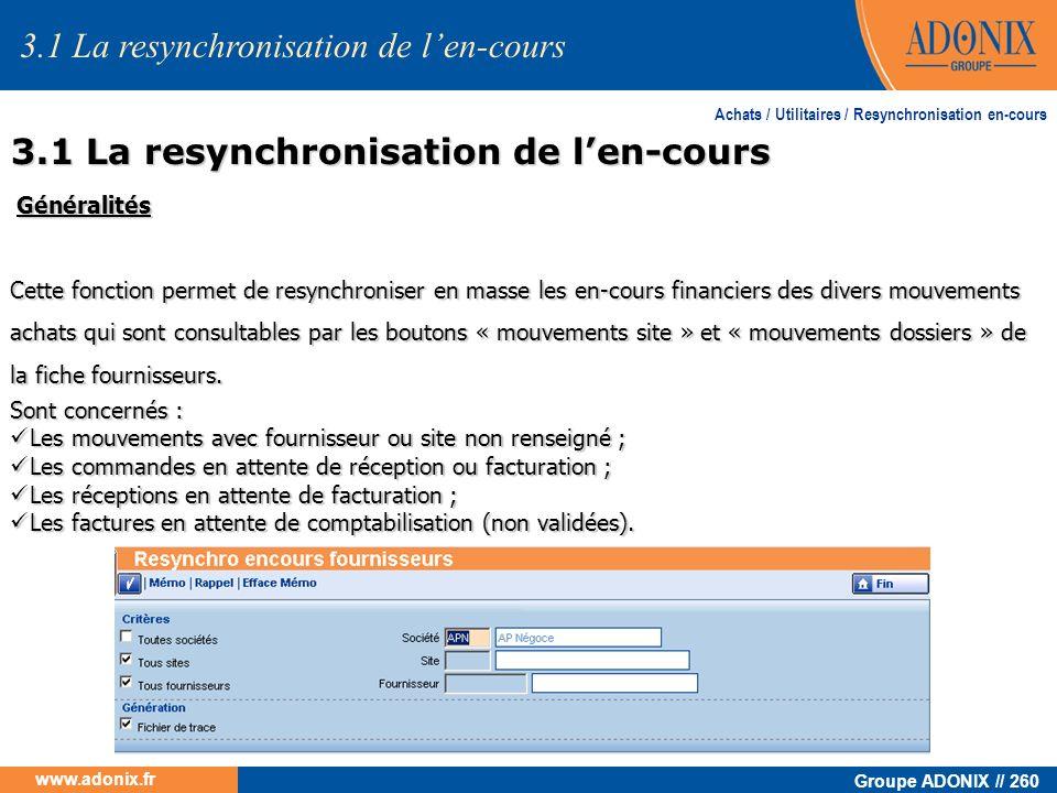 Groupe ADONIX // 260 www.adonix.fr Sont concernés : Les mouvements avec fournisseur ou site non renseigné ; Les mouvements avec fournisseur ou site no