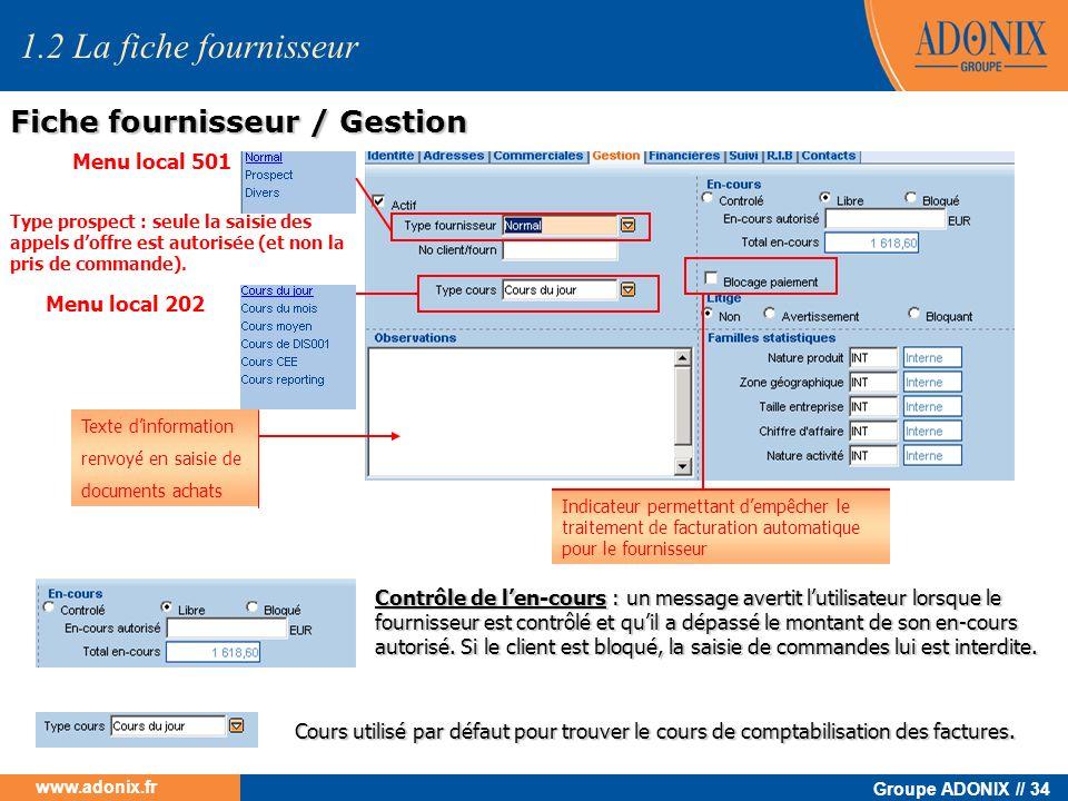 Groupe ADONIX // 34 www.adonix.fr Menu local 501 Menu local 202 Texte dinformation renvoyé en saisie de documents achats Contrôle de len-cours : un me