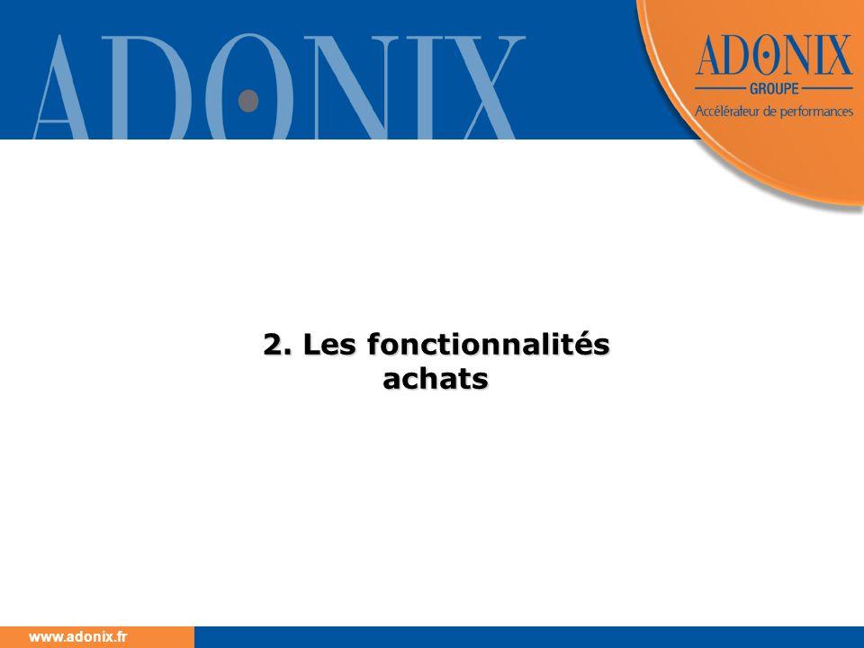 www.adonix.fr 2. Les fonctionnalités achats