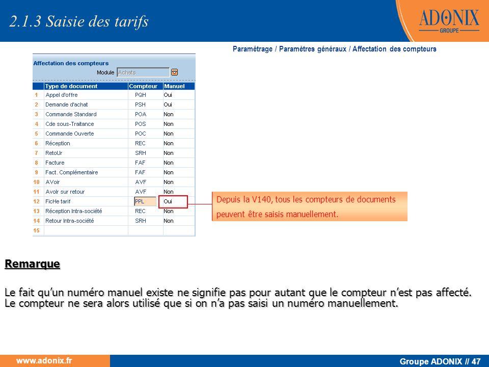Groupe ADONIX // 47 www.adonix.fr Remarque Le fait quun numéro manuel existe ne signifie pas pour autant que le compteur nest pas affecté. Le compteur