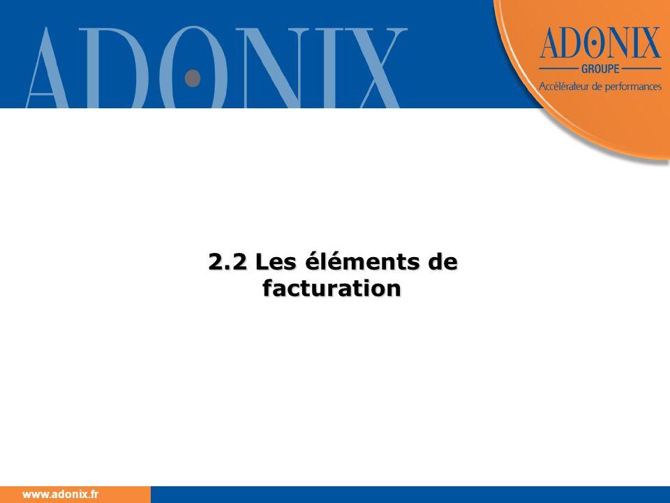 www.adonix.fr 2.2 Les éléments de facturation