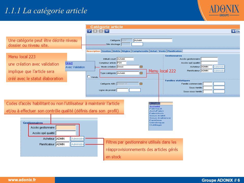Groupe ADONIX // 6 www.adonix.fr Filtres par gestionnaire utilisés dans les réapprovisionnements des articles gérés en stock Menu local 223 une créati