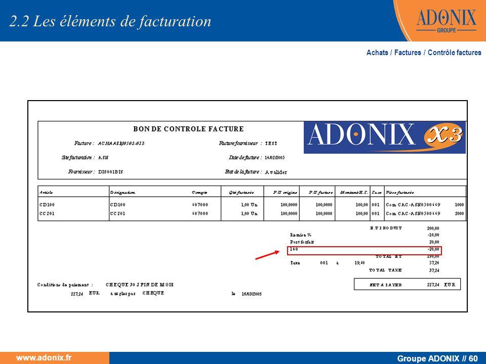 Groupe ADONIX // 60 www.adonix.fr 2.2 Les éléments de facturation Achats / Factures / Contrôle factures