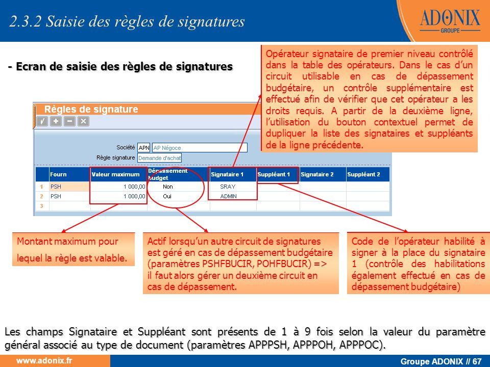 Groupe ADONIX // 67 www.adonix.fr - Ecran de saisie des règles de signatures - Ecran de saisie des règles de signatures Montant maximum pour lequel la