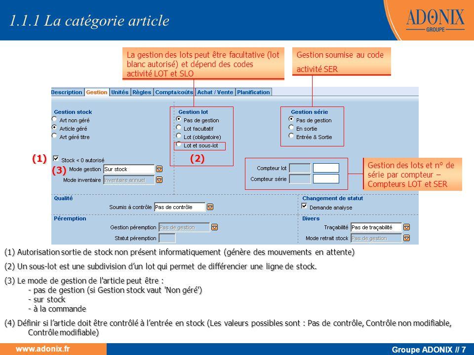 Groupe ADONIX // 7 www.adonix.fr La gestion des lots peut être facultative (lot blanc autorisé) et dépend des codes activité LOT et SLO Gestion soumis