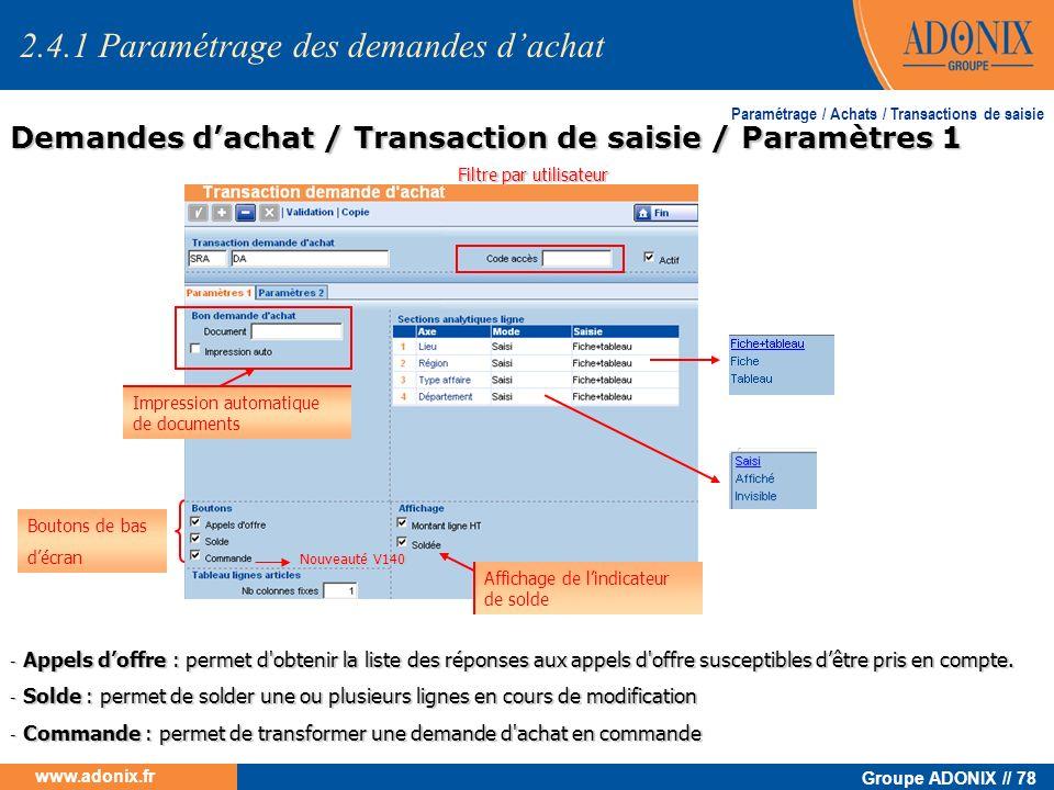 Groupe ADONIX // 78 www.adonix.fr Demandes dachat / Transaction de saisie / Paramètres 1 Paramétrage / Achats / Transactions de saisie Boutons de bas