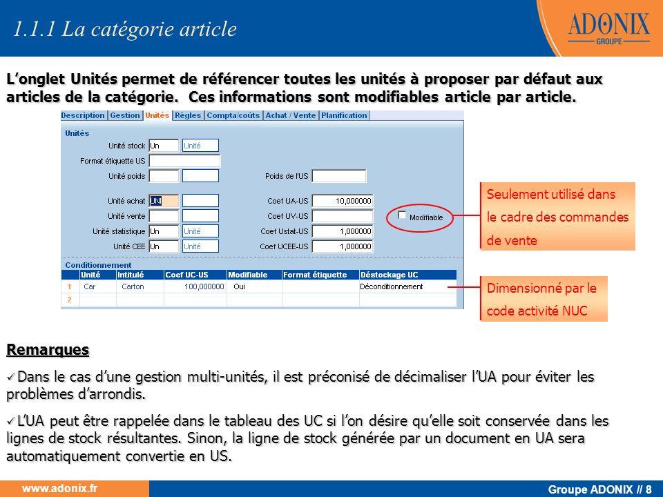 Groupe ADONIX // 8 www.adonix.fr Seulement utilisé dans le cadre des commandes de vente Remarques Dans le cas dune gestion multi-unités, il est précon