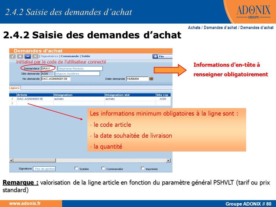 Groupe ADONIX // 80 www.adonix.fr Informations den-tête à renseigner obligatoirement Les informations minimum obligatoires à la ligne sont : - le code