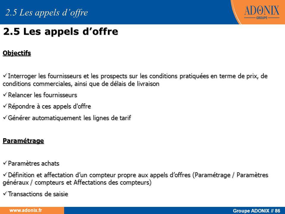 Groupe ADONIX // 86 www.adonix.fr Objectifs Interroger les fournisseurs et les prospects sur les conditions pratiquées en terme de prix, de conditions
